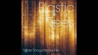 Plastic Trees - Oceans