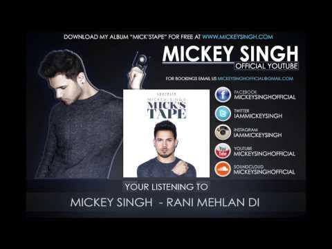 Mickey Singh  Rani Mehlan Di  Audio