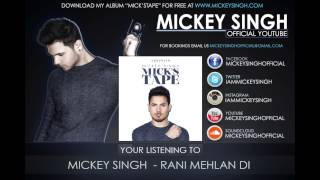 Mickey Singh - Rani Mehlan Di (Official Audio)