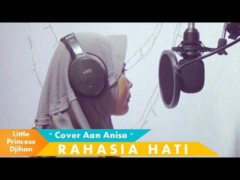 Rahasia Hati ( Cover ) Aan Anisa