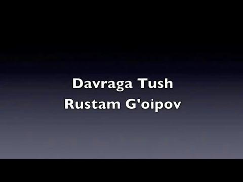Rustam goipov  - davraga tush soģinganlar bormi