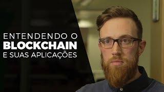Entendendo o Blockchain e suas aplicações