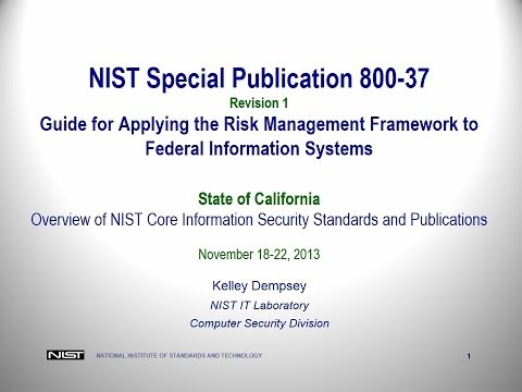 2013 NIST Training Pt 3: SP 800-37 - Hosted by the California Information Security Office