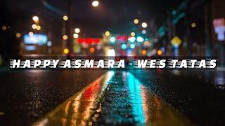 HAPPY ASMARA - WES TATAS ( OFFICIAL VIDEO MUSIK ) LIRIK