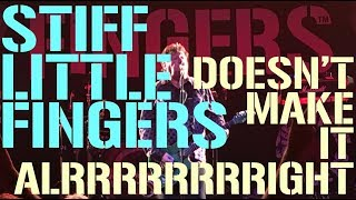 Stiff Little Fingers: Doesn't Make It Alright (Manchester 2018)
