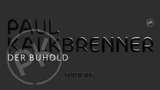 Paul Kalkbrenner - Der Buhold 'Guten Tag' Album (Official PK Version)