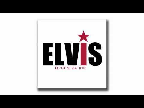ELVIS PRESLEY- Re:Generation (Megamix of new 2012 remix album)