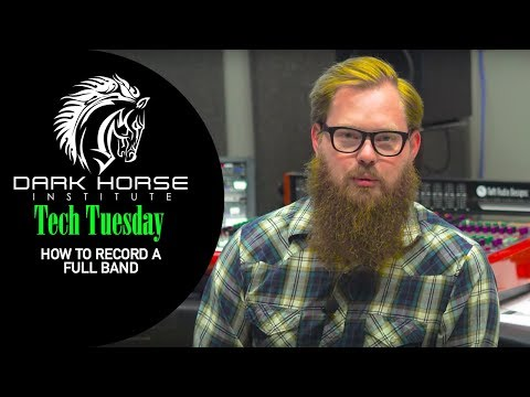 Tech Tuesday—How to Record a Full Band - Dark Horse Institute
