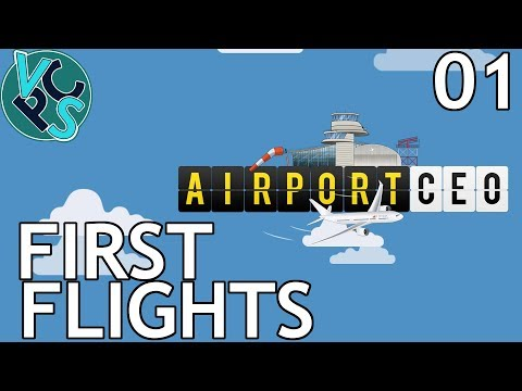 First Flights : Airport CEO EP01 - Airport Management Tycoon