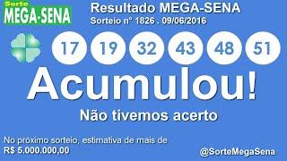 RESULTADO MEGA SENA - 1826 - 09/06/2016 - QUINTA-FEIRA - Números da Sorte