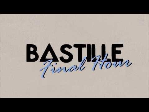 Bastille // Final Hour