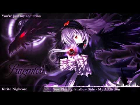 「Nightcore」My Addiction By Shallow Side