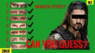 Can You Gues Which WWE Superstars EYES??? - Roman Reigns, Brock Lesnar, Braun Strowman...