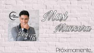 Hey Tú - Max Mancera ( video audio)