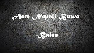 Balen - Aam Nepali Buwa