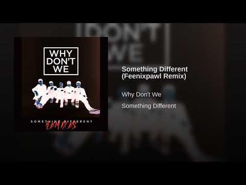 Why Don't We - Something Different (Feenixpawl Remix)