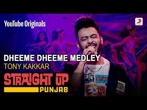Dheeme Dheeme Medley | Tony Kakkar | Straight Up Punjab