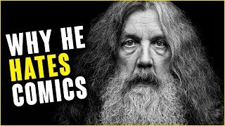 Alan Moore's CRAZY rant about Superheroes EXPLAINED