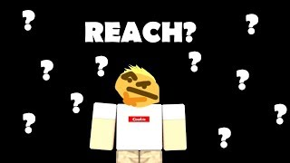 What Is Reach? (Roblox Kick Off)