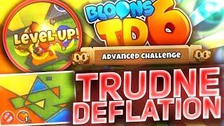 Bloons TD 6 [PL] odc.45 - Trudne Deflation *Advanced Challenge*