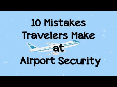 10 Mistakes Travelers Make at Airport Security