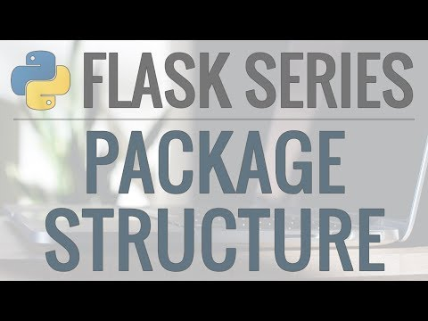 Python Flask Tutorial: Full-Featured Web App Part 5 - Package Structure