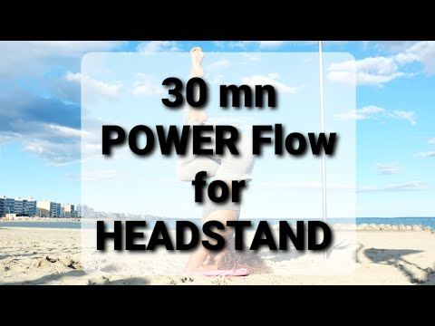 30mn Yoga Dynamique POWER flow Special HEADSTAND