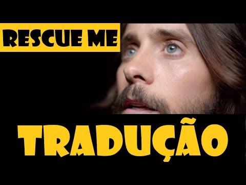 Thirty Seconds To Mars Rescue Me (TRADUÇÃO)