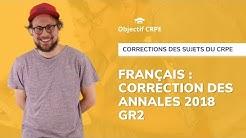 CRPE - Annales groupement 2 session 2018 de français - correction des parties 1 et 2