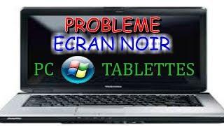 Enlever ecran noir bloqué qui s'affiche à l'allumage de mon pc tablette - Astuces emwald85