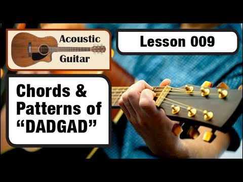 Acoustic Guitar 009 Chords Patterns Of Dadgad Tuning Youtube
