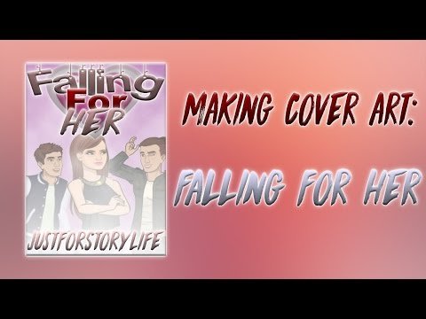 Making Cover Art: Falling For Her.  -- Episode Interactive --