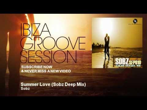 Sobz - Summer Love - Sobz Deep Mix - IbizaGrooveSession