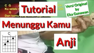 Download lagu Kunci Gitar Menunggu Kamu Versi Original - (Anji) Tutorial Chord Gitar by Eka Gunawan