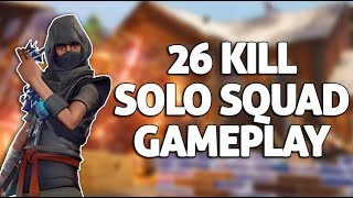 26 Kill Solo Squad Gameplay - Fortnite Gameplay - Ninja