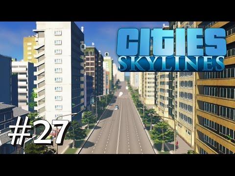 CITIES SKYLINES #27: Zeit für den Ausbau [Let's Play][Gameplay][German][Deutsch]