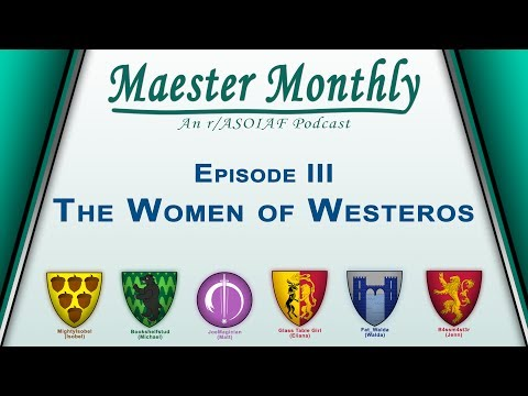 Maester Monthly E3 The Women of Westeros