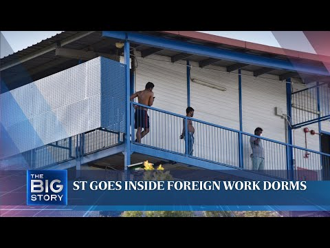 ST goes inside foreign work dorms | THE BIG STORY