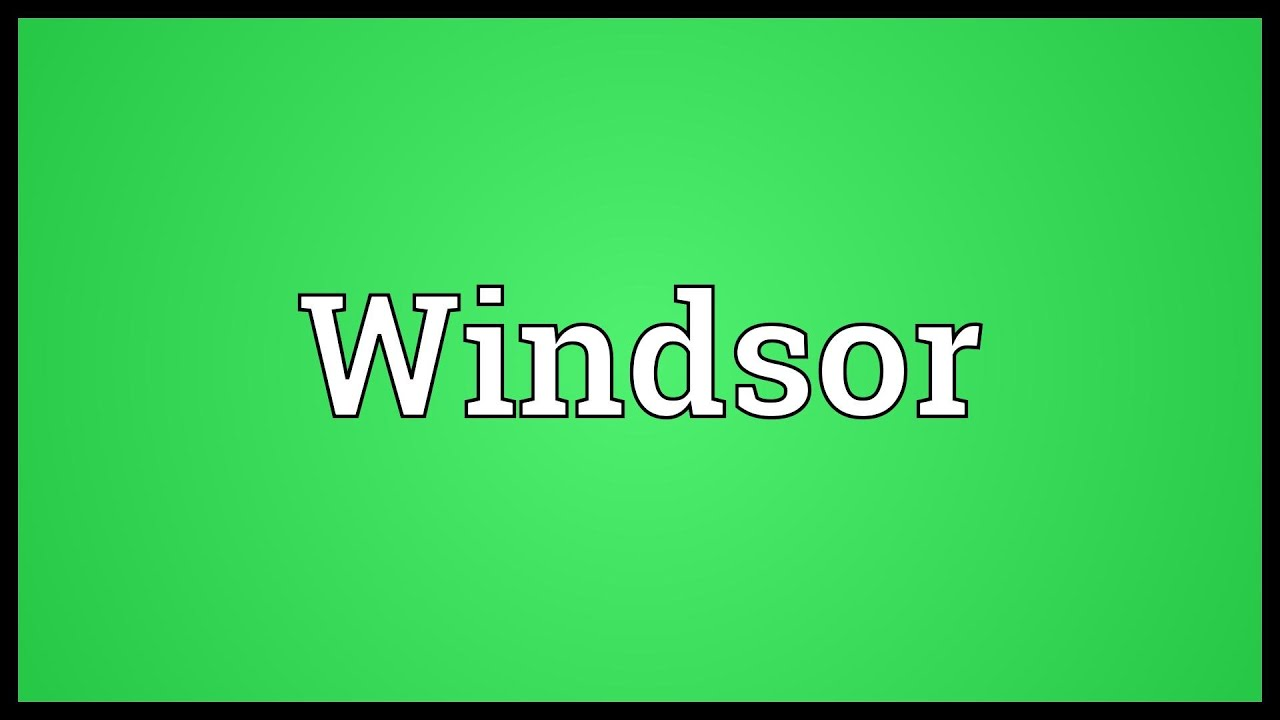 Windsor Meaning - YouTube