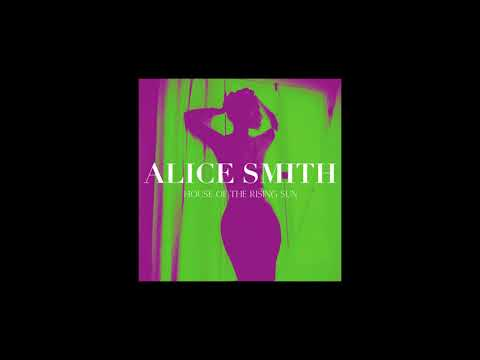Alice Smith- House of the Rising Sun