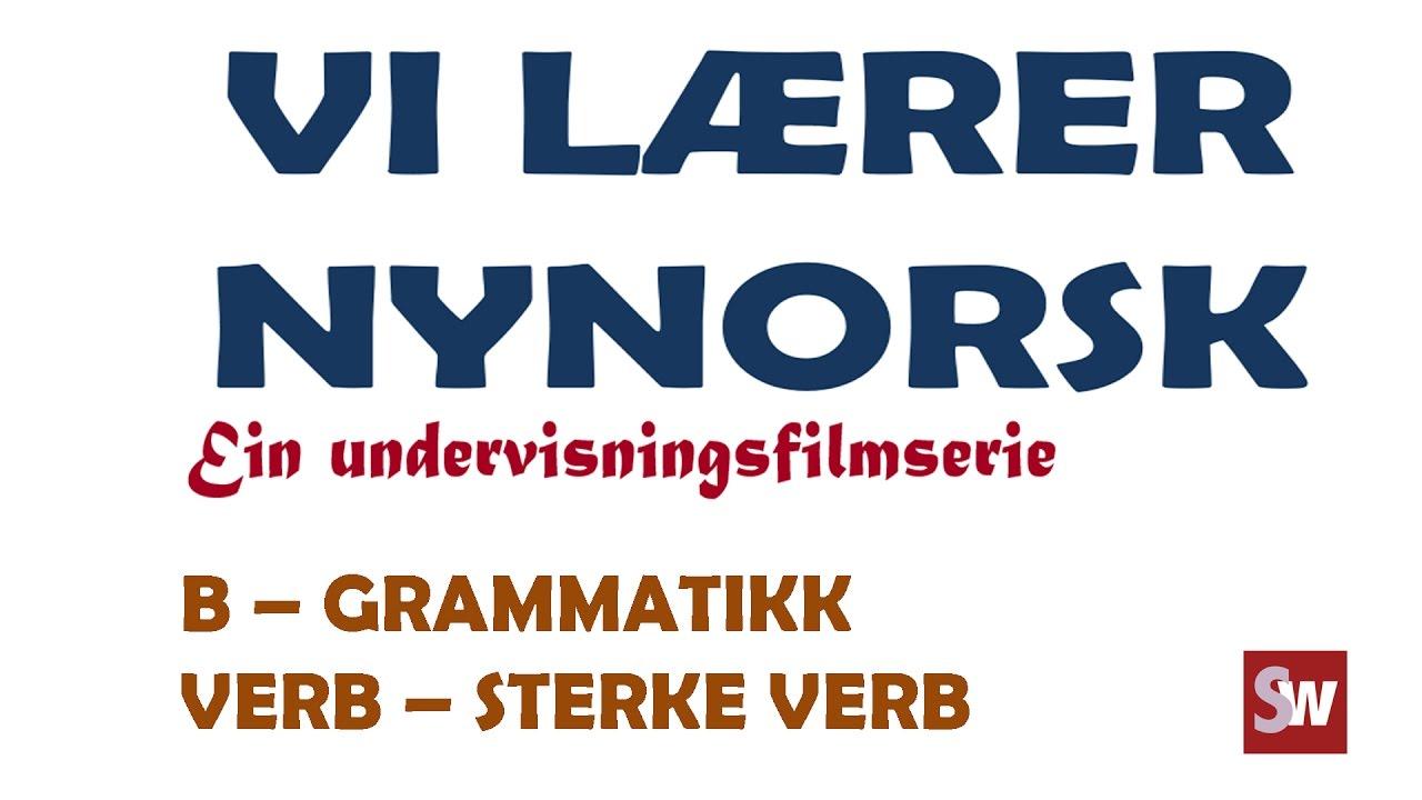 Norsk: Vi lærer nynorsk B - Grammatikk_Verb - Sterke verb