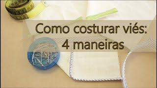 4 maneiras de costurar viés