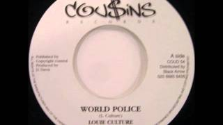 ReGGae Music 409 - Louie Culture - World Police [Cou$ins]