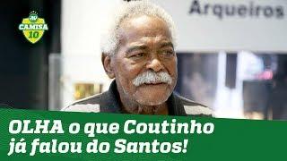 De ARREPIAR! OLHA o que COUTINHO já falou do Santos de Pelé!