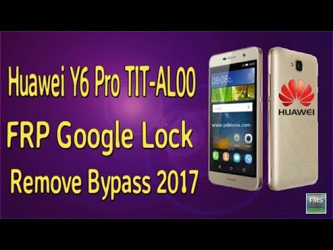 Huawei Y6 Pro TIT AL00 FRP Lock Google Lock Remove Bypass 100% Tested Fr...
