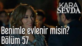Kara Sevda 57. Bölüm - Benimle Evlenir misin?