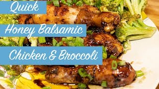 Honey Balsamic Drumsticks with Broccoli/ Quick & Easy Meals