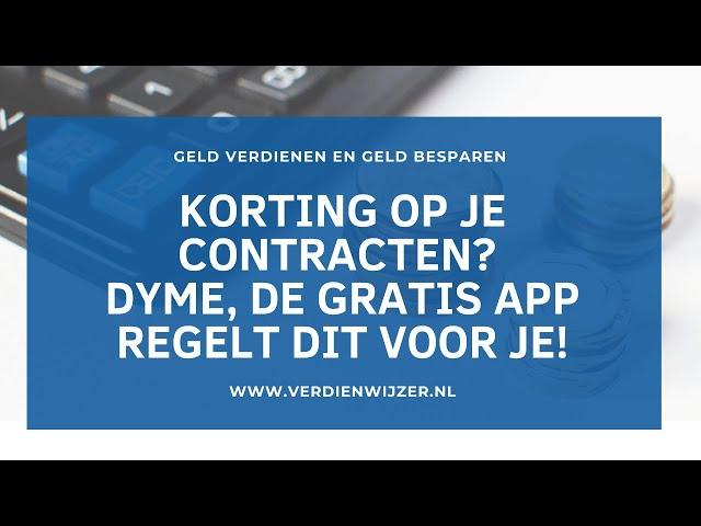 Korting op je  contracten? Dyme, de gratis app regelt dit voor je!