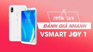 Mở hộp Vsmart Joy 1: Hàng Việt Nam chất lượng cao???