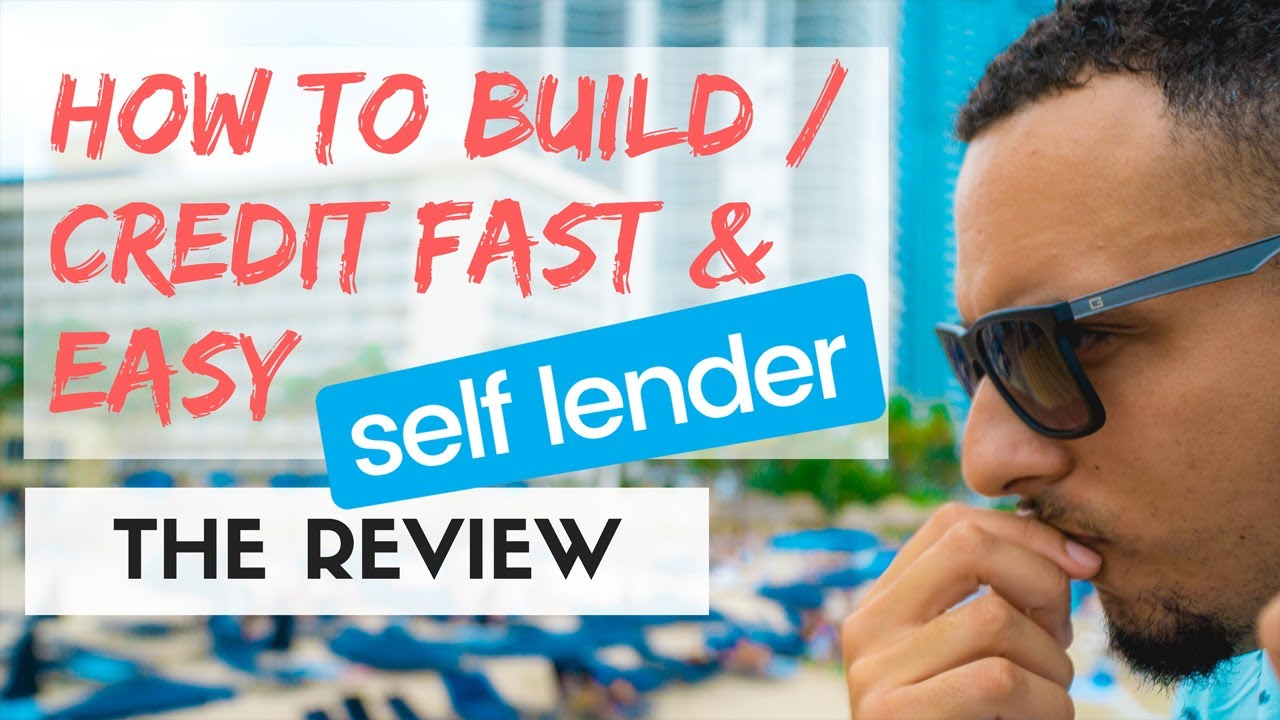 How To Build Credit Fast With Bad Credit Or No Credit  A Self Lender Review